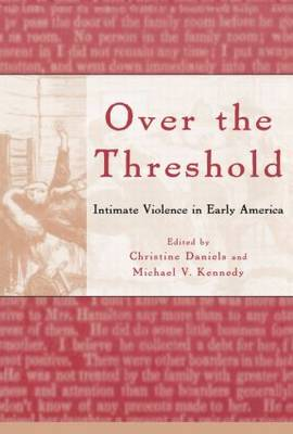 Over the Threshold: Intimate Violence in Early America (Paperback)