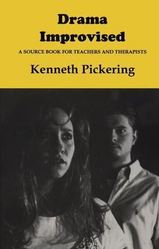 Drama Improvised: A Sourcebook for Teachers and Therapists (Paperback)