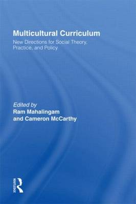 Multicultural Curriculum: New Directions for Social Theory, Practice, and Policy (Hardback)