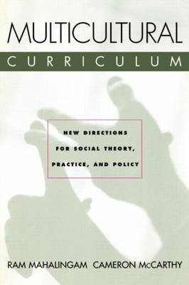 Multicultural Curriculum: New Directions for Social Theory, Practice, and Policy (Paperback)