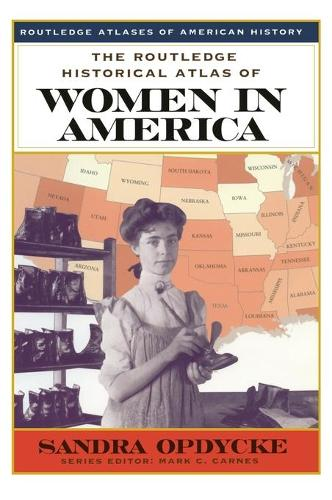 The Routledge Historical Atlas of Women in America - Routledge Atlases of American History (Hardback)