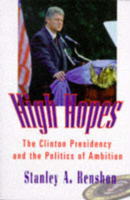 High Hopes: The Clinton Presidency and the Politics of Ambition (Paperback)