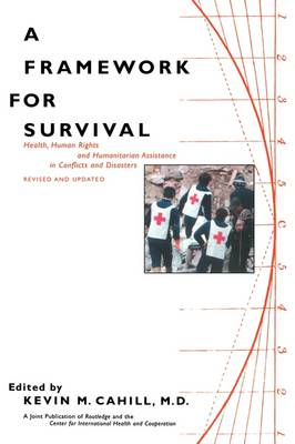 A Framework for Survival: Health, Human Rights, and Humanitarian Assistance in Conflicts and Disasters (Paperback)