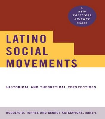 Latino Social Movements: Historical and Theoretical Perspectives (Paperback)
