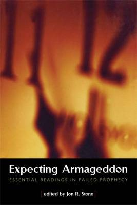 Expecting Armageddon: Essential Readings in Failed Prophecy (Hardback)