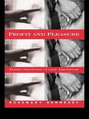 Profit and Pleasure: Sexual Identities in Late Capitalism (Paperback)