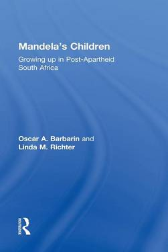 Mandela's Children: Growing Up in Post-Apartheid South Africa (Hardback)