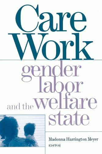 The Work of Caring: Gender, Labor and the Welfare State (Paperback)