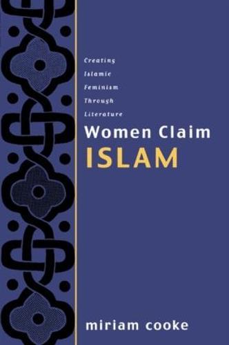 Women Claim Islam: Creating Islamic Feminism Through Literature (Paperback)