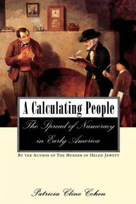 A Calculating People: The Spread of Numeracy in Early America (Paperback)