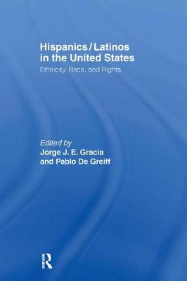 Hispanics/Latinos in the United States: Ethnicity, Race, and Rights (Hardback)