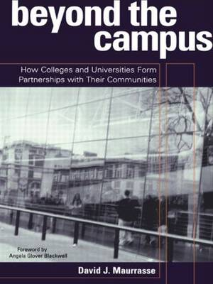 Beyond the Campus: How Colleges and Universities Form Partnerships with Their Communities (Hardback)