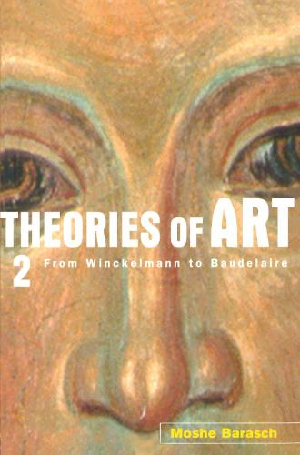 Theories of Art: From Winckelmann to Baudelaire Volume 2 (Paperback)