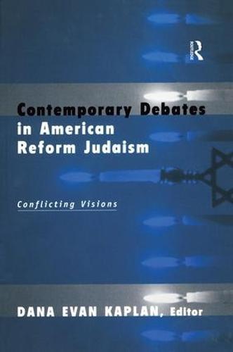 Contemporary Debates in American Reform Judaism: Conflicting Visions (Paperback)