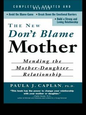 The New Don't Blame Mother: Mending the Mother-Daughter Relationship (Paperback)