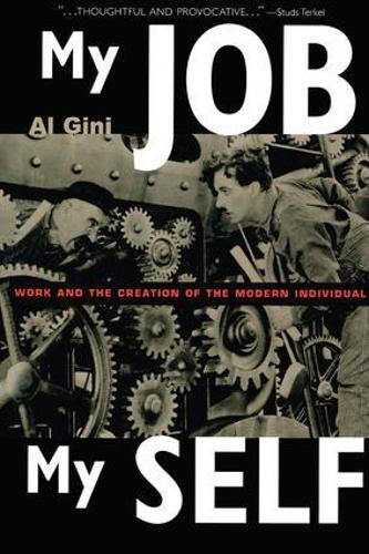 My Job, My Self: Work and the Creation of the Modern Individual (Paperback)