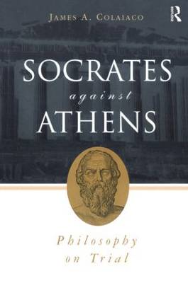 Socrates Against Athens: Philosophy on Trial (Paperback)