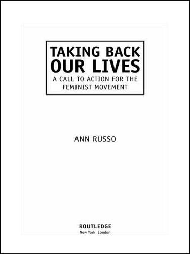 Taking Back Our Lives: A Call to Action for the Feminist Movement (Paperback)