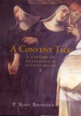 A Convent Tale: A Century of Sisterhood in Spanish Milan (Hardback)
