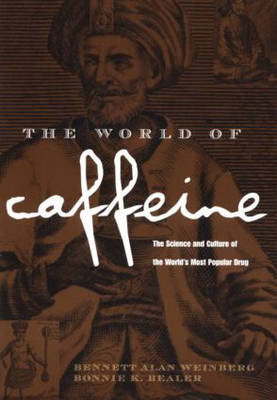 The World of Caffeine: The Science and Culture of the World's Most Popular Drug (Paperback)