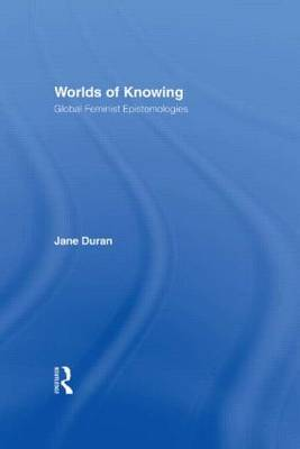 Worlds of Knowing: Global Feminist Epistemologies (Hardback)