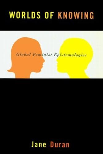 Worlds of Knowing: Global Feminist Epistemologies (Paperback)