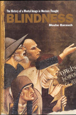 Blindness: The History of a Mental Image in Western Thought (Paperback)