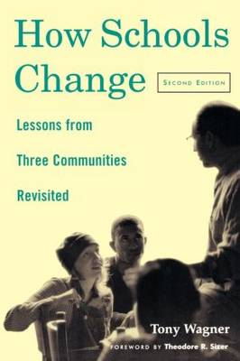 How Schools Change: Lessons from Three Communities Revisited (Paperback)