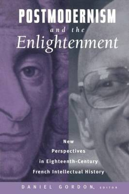Postmodernism and the Enlightenment: New Perspectives in Eighteenth-Century French Intellectual History (Paperback)