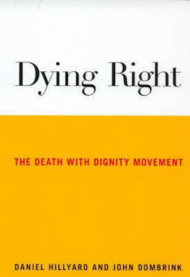 Dying Right: The Death with Dignity Movement (Paperback)