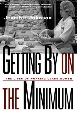 Getting By on the Minimum: The Lives of Working-Class Women (Paperback)