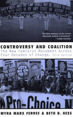 Controversy and Coalition: The New Feminist Movement Across Four Decades of Change (Paperback)