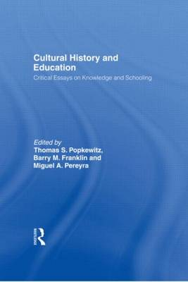 Cultural History and Education: Critical Essays on Knowledge and Schooling (Hardback)