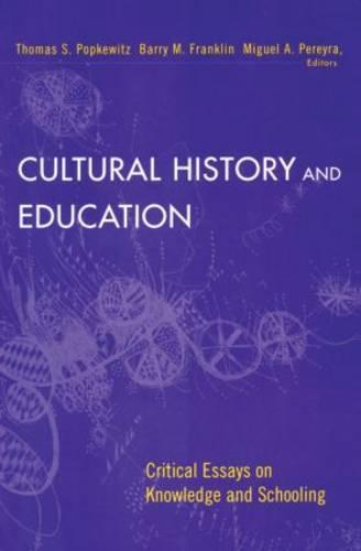 Cultural History and Education: Critical Essays on Knowledge and Schooling (Paperback)
