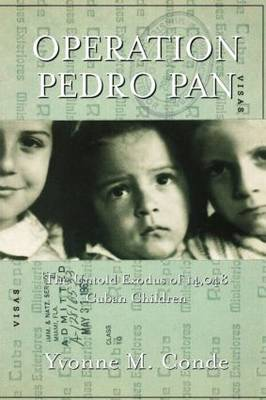 Operation Pedro Pan: The Untold Exodus of 14,048 Cuban Children (Paperback)