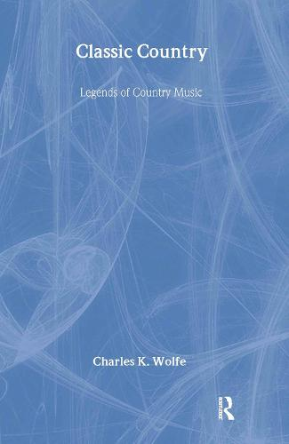 Classic Country: Legends of Country Music (Hardback)