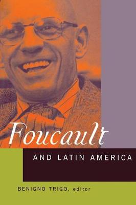 Foucault and Latin America: Appropriations and Deployments of Discursive Analysis (Paperback)