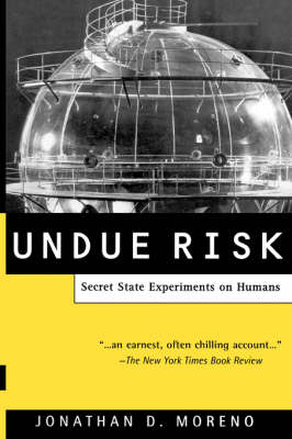 Undue Risk: Secret State Experiments on Humans (Paperback)
