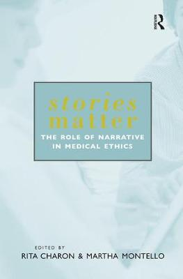 Stories Matter: The Role of Narrative in Medical Ethics - Reflective Bioethics (Paperback)