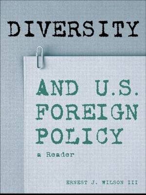 Diversity and U.S. Foreign Policy: A Reader (Paperback)