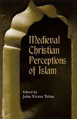 Medieval Christian Perceptions of Islam: A Book of Essays (Paperback)
