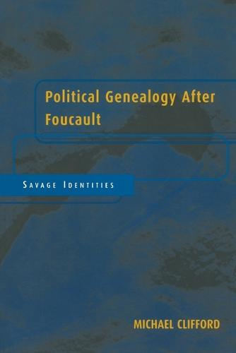 Political Genealogy After Foucault: Savage Identities (Paperback)