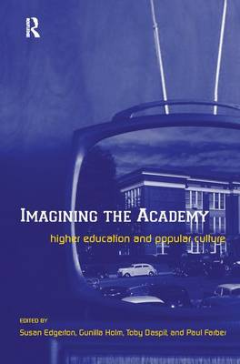 Imagining the Academy: Higher Education and Popular Culture (Hardback)