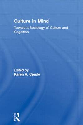 Culture in Mind: Toward a Sociology of Culture and Cognition (Hardback)