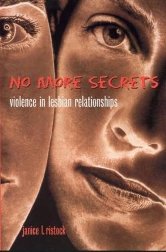 No More Secrets: Violence in Lesbian Relationships (Paperback)