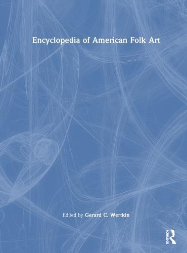 Encyclopedia of American Folk Art (Hardback)