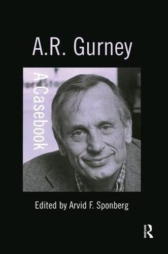 A.R. Gurney - Casebooks on Modern Dramatists (Hardback)