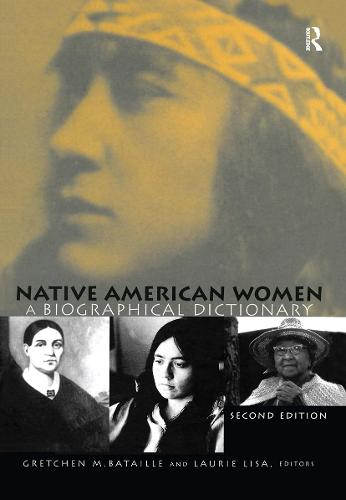 Native American Women: A Biographical Dictionary - Biographical Dictionaries of Minority Women (Hardback)
