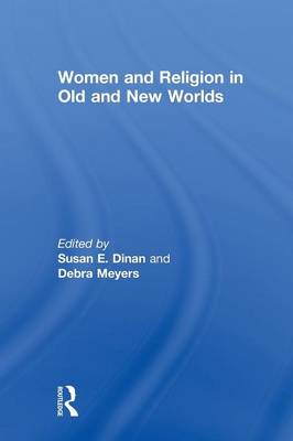 Women and Religion in Old and New Worlds (Paperback)