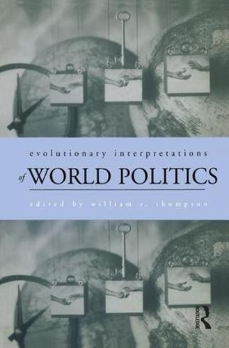Evolutionary Interpretations of World Politics (Hardback)